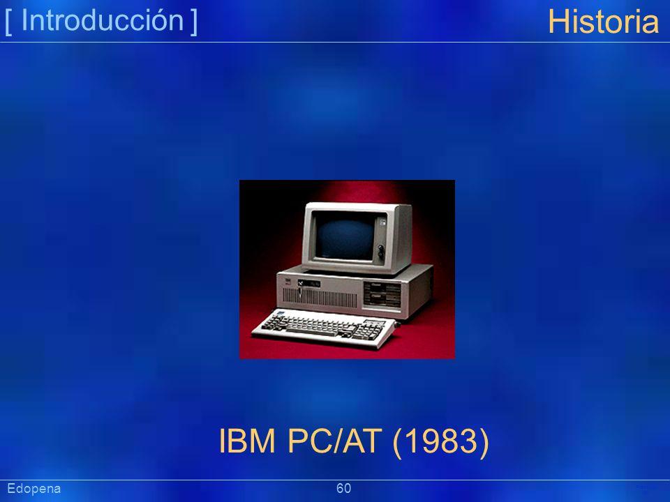 [ Introducción ] Präsentat ion Edopena 60 Historia IBM PC/AT (1983)