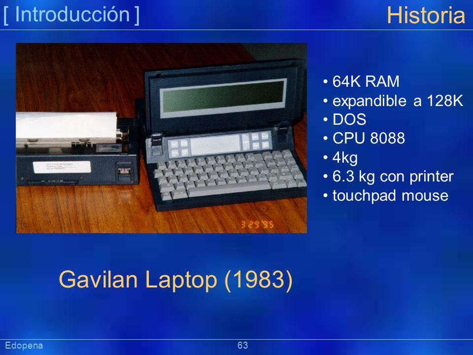 [ Introducción ] Präsentat ion Historia Gavilan Laptop (1983) 64K RAM expandible a 128K DOS CPU 8088 4kg 6.3 kg con printer touchpad mouse Edopena 63