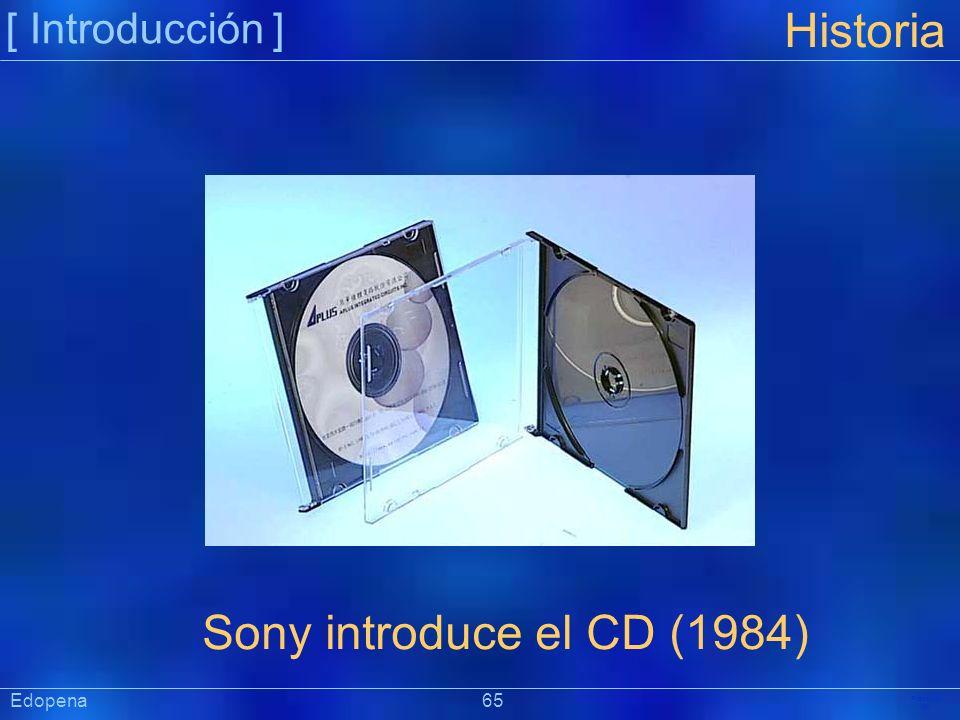[ Introducción ] Präsentat ion Historia Sony introduce el CD (1984) Edopena 65