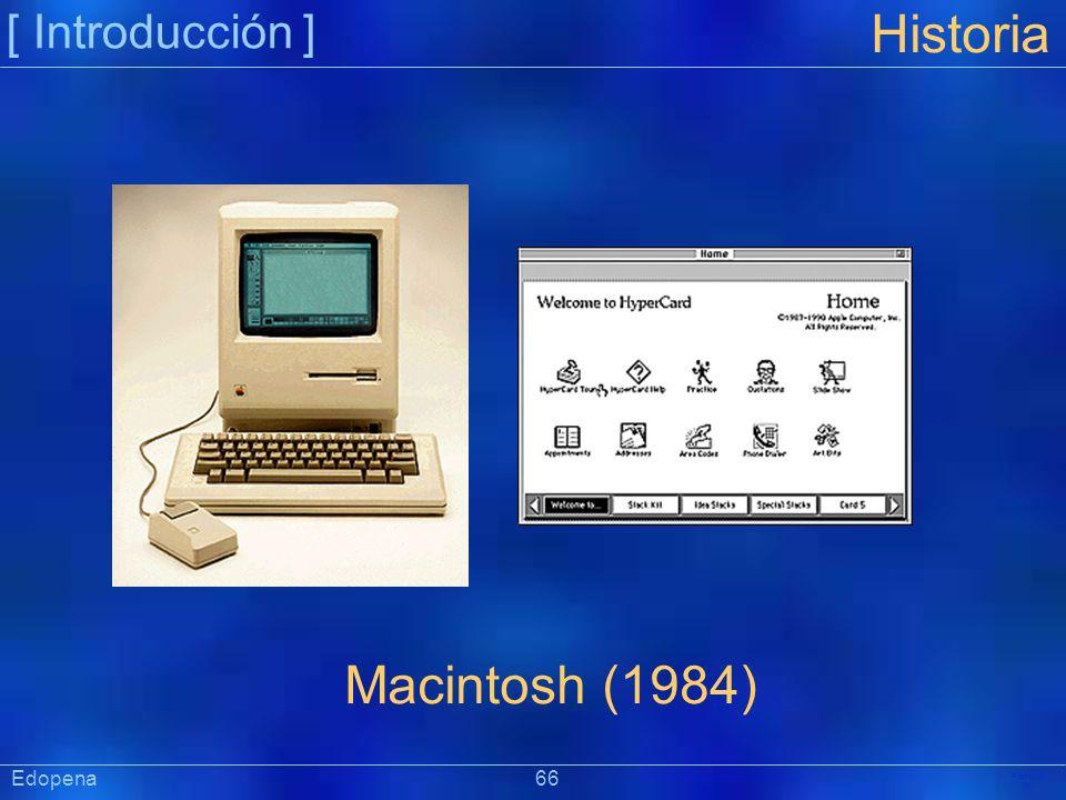 [ Introducción ] Präsentat ion Edopena 66 Historia Macintosh (1984)
