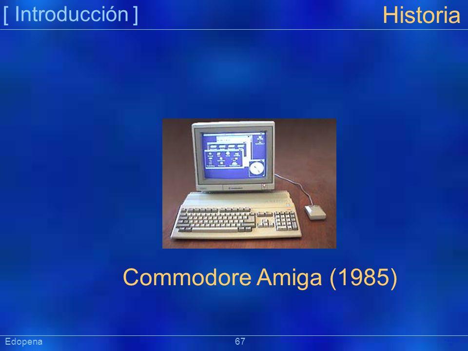 [ Introducción ] Präsentat ion Edopena 67 Historia Commodore Amiga (1985)