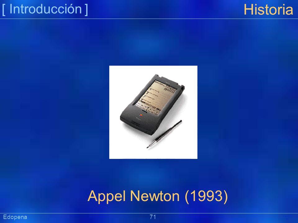[ Introducción ] Präsentat ion Edopena 71 Historia Appel Newton (1993)