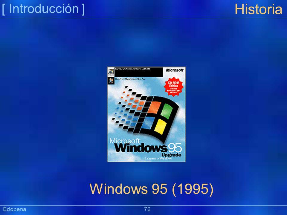 [ Introducción ] Präsentat ion Edopena 72 Historia Windows 95 (1995)