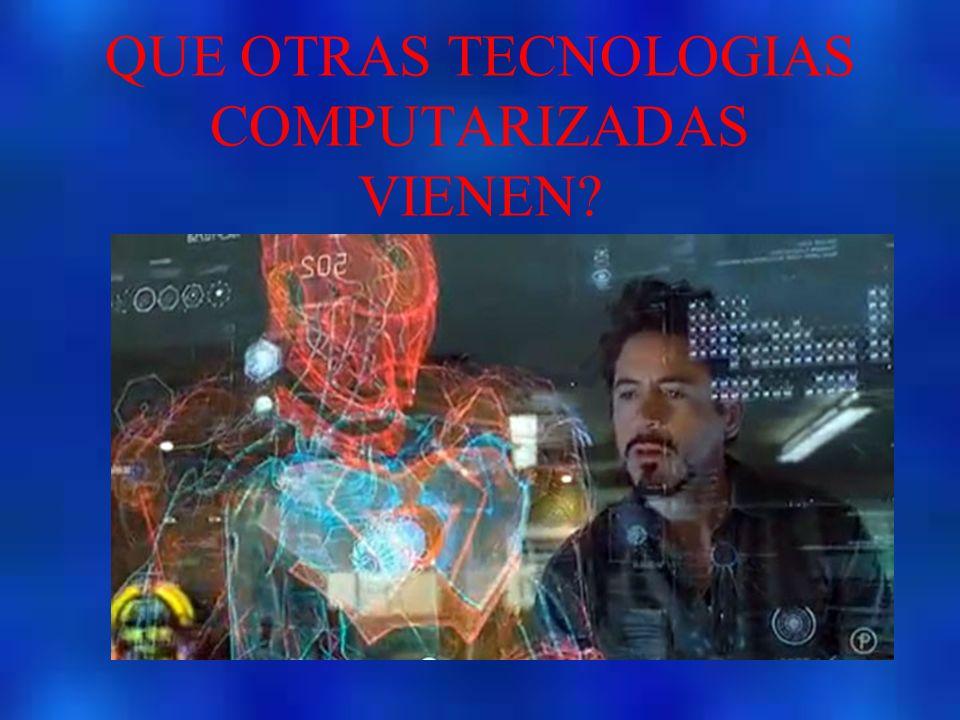 QUE OTRAS TECNOLOGIAS COMPUTARIZADAS VIENEN?