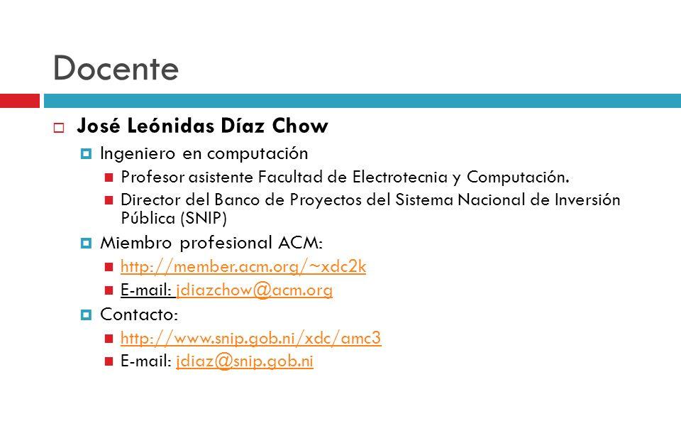 José Leónidas Díaz Chow Ingeniero en computación Profesor asistente Facultad de Electrotecnia y Computación. Director del Banco de Proyectos del Siste