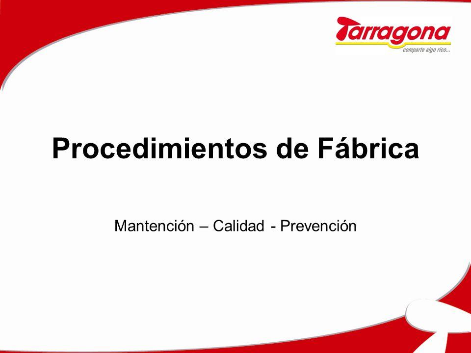 Procedimientos de Fábrica Mantención – Calidad - Prevención