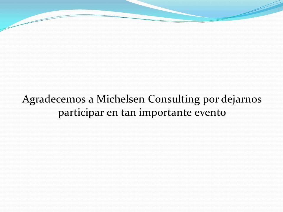Agradecemos a Michelsen Consulting por dejarnos participar en tan importante evento