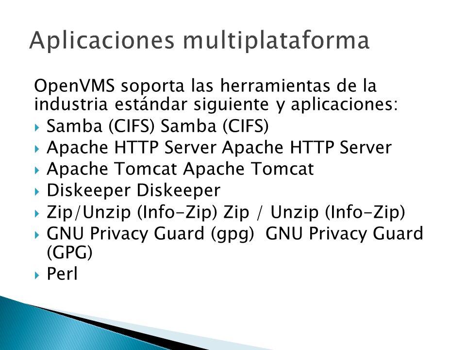 OpenVMS soporta las herramientas de la industria estándar siguiente y aplicaciones: Samba (CIFS) Samba (CIFS) Apache HTTP Server Apache HTTP Server Ap