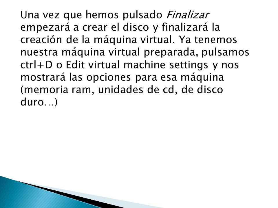 Una vez que hemos pulsado Finalizar empezará a crear el disco y finalizará la creación de la máquina virtual. Ya tenemos nuestra máquina virtual prepa