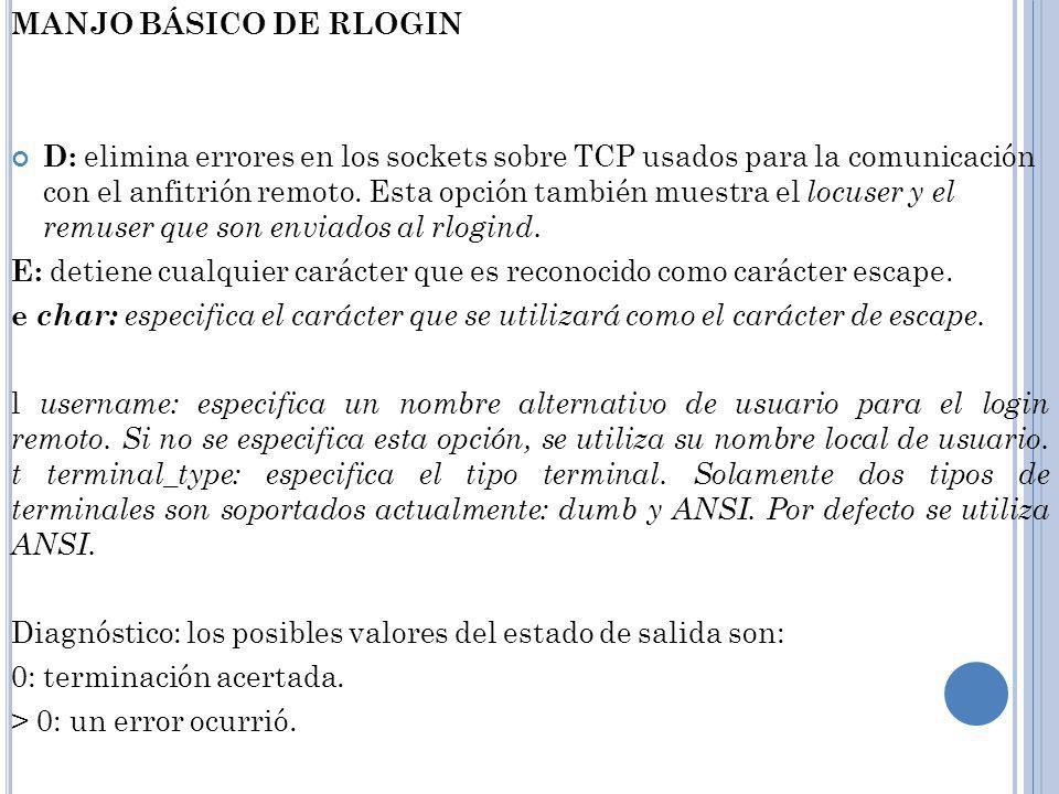 MANJO BÁSICO DE RLOGIN D: elimina errores en los sockets sobre TCP usados para la comunicación con el anfitrión remoto.