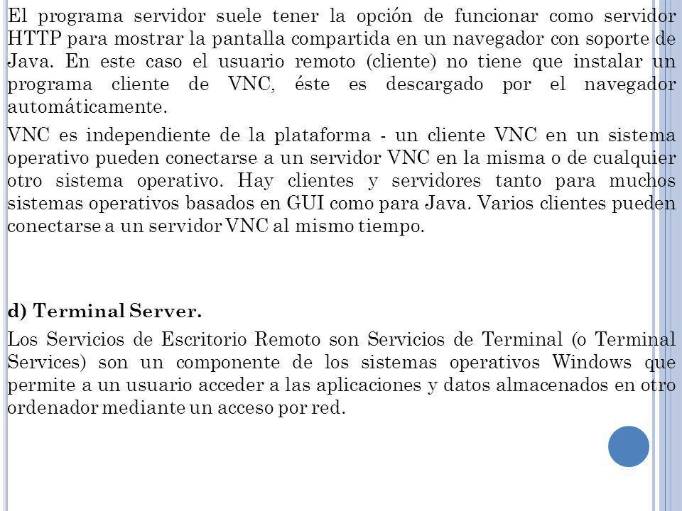 El programa servidor suele tener la opción de funcionar como servidor HTTP para mostrar la pantalla compartida en un navegador con soporte de Java.