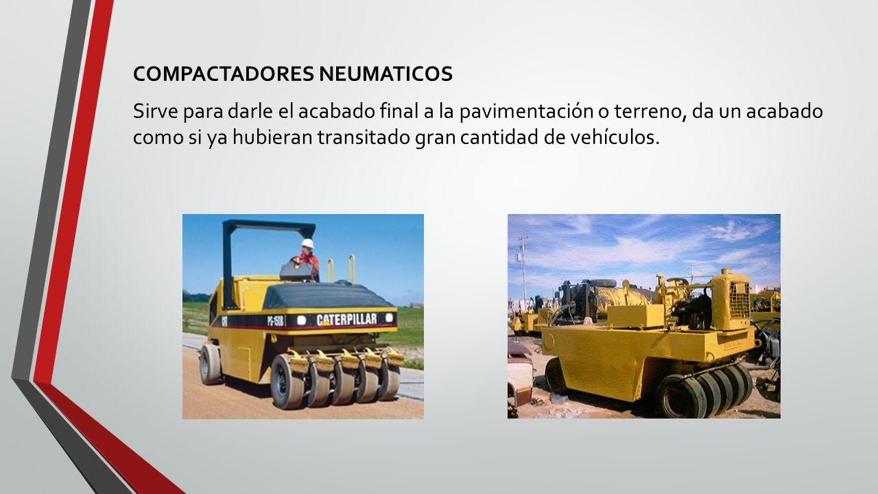PAVIMENTADORAS Máquina que distribuye y le da forma al asfalto, la combinación de agregado y un agente aglutinante que se utiliza en la pavimentación de caminos.