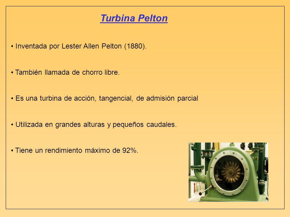 Turbina Pelton Inventada por Lester Allen Pelton (1880). También llamada de chorro libre. Es una turbina de acción, tangencial, de admisión parcial Ut