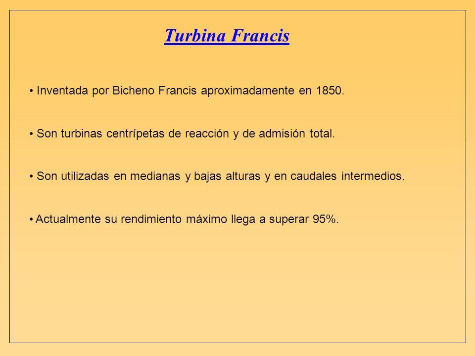 Turbina Francis Inventada por Bicheno Francis aproximadamente en 1850. Son turbinas centrípetas de reacción y de admisión total. Son utilizadas en med