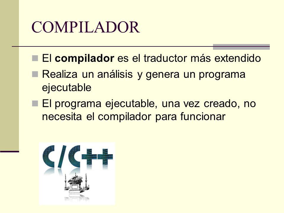 COMPILADOR VS INTERPRETE Compilador – Se compila una vez, se ejecuta n veces – El proceso de compilación tiene una visión global de todo el programa, por lo cual la gestión de errores es más eficiente.