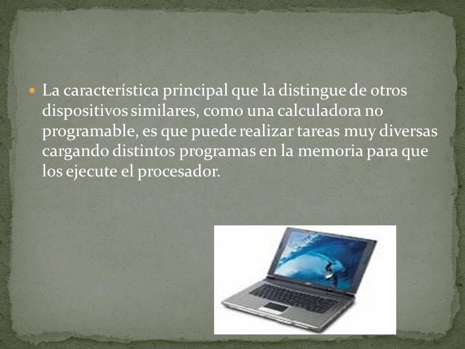 COMPUTADORA Máquina capaz de efectuar una secuencia de operaciones mediante un programa, de tal manera, que se realice un procesamiento sobre un conjunto de datos de entrada, obteniéndose otro conjunto de datos de salida.