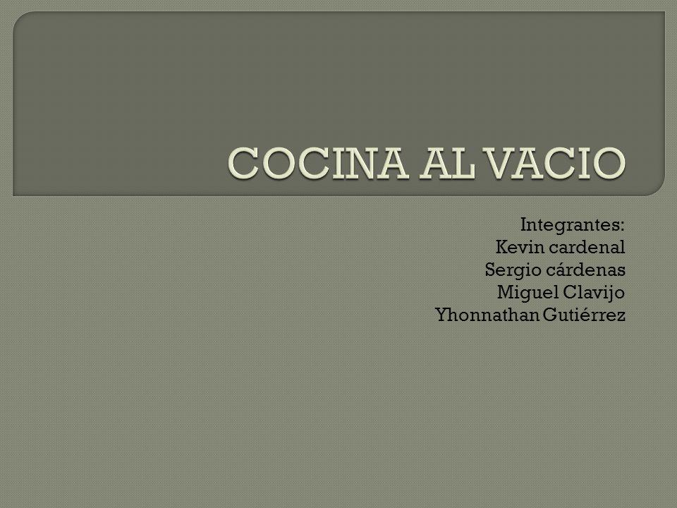 Integrantes: Kevin cardenal Sergio cárdenas Miguel Clavijo Yhonnathan Gutiérrez