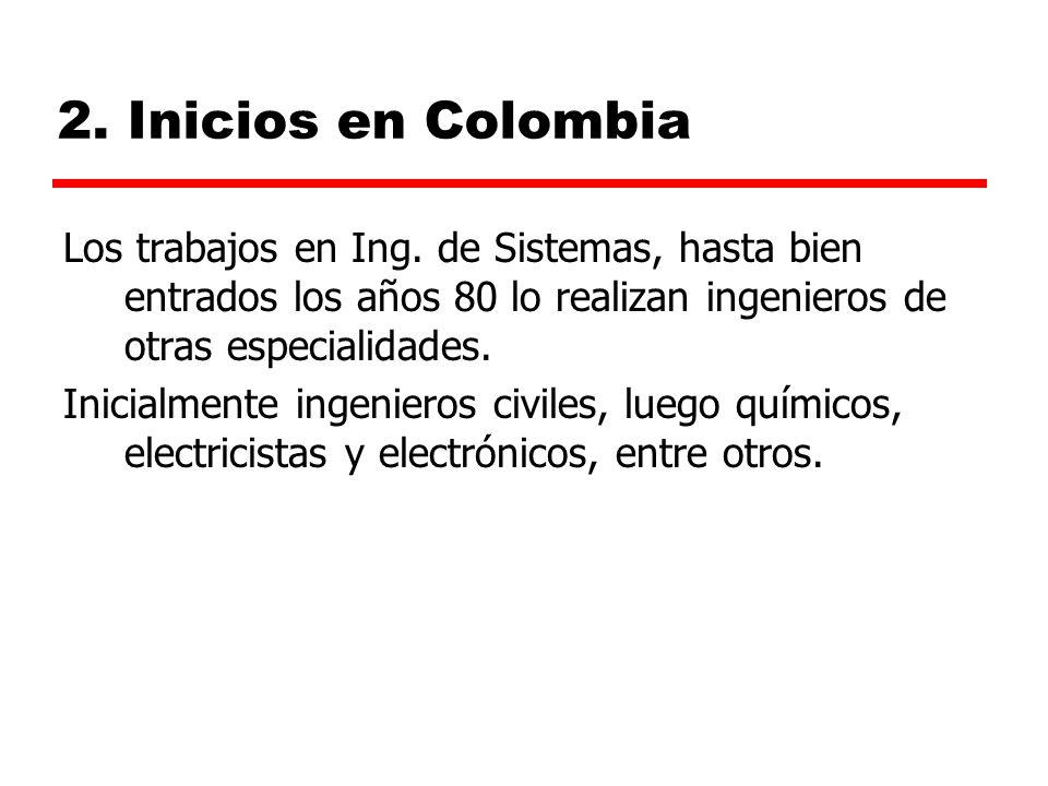 2.Inicios en Colombia Los trabajos en Ing.