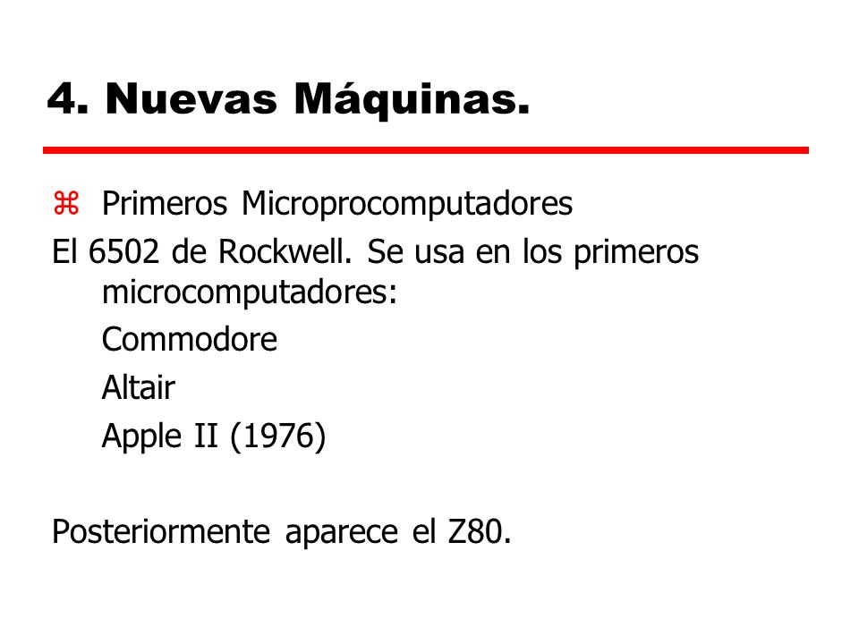 4.Nuevas Máquinas. zPrimeros Microprocomputadores El 6502 de Rockwell.