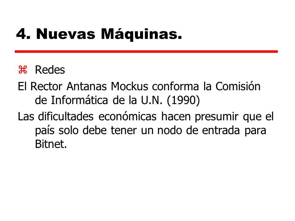 4.Nuevas Máquinas. zRedes El Rector Antanas Mockus conforma la Comisión de Informática de la U.N.