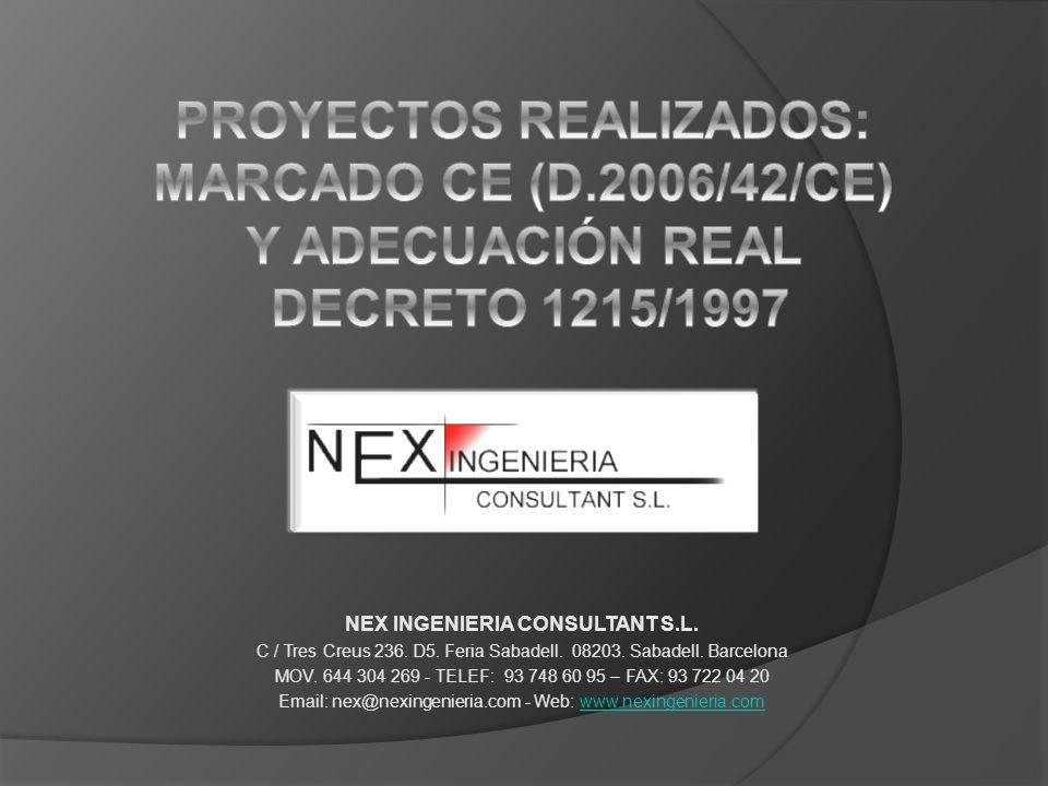 NEX INGENIERIA CONSULTANT S.L. C / Tres Creus 236. D5. Feria Sabadell. 08203. Sabadell. Barcelona MOV. 644 304 269 - TELEF: 93 748 60 95 – FAX: 93 722