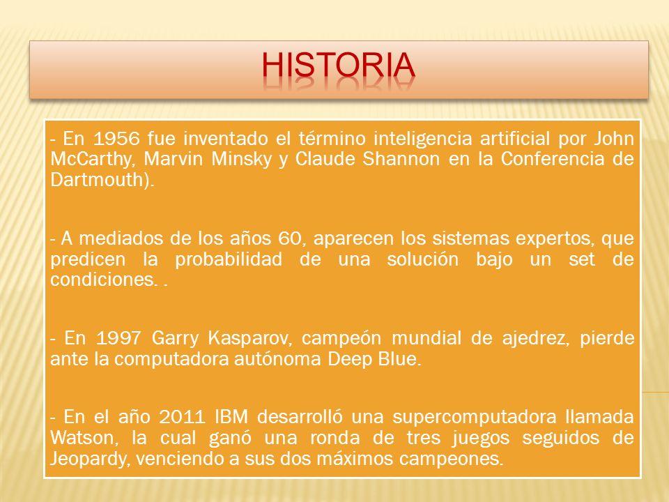 - En 1956 fue inventado el término inteligencia artificial por John McCarthy, Marvin Minsky y Claude Shannon en la Conferencia de Dartmouth).