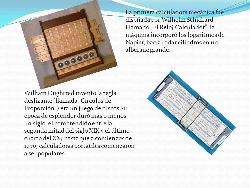 La primera calculadora mecánica fue diseñada por Wilhelm Schickard Llamado