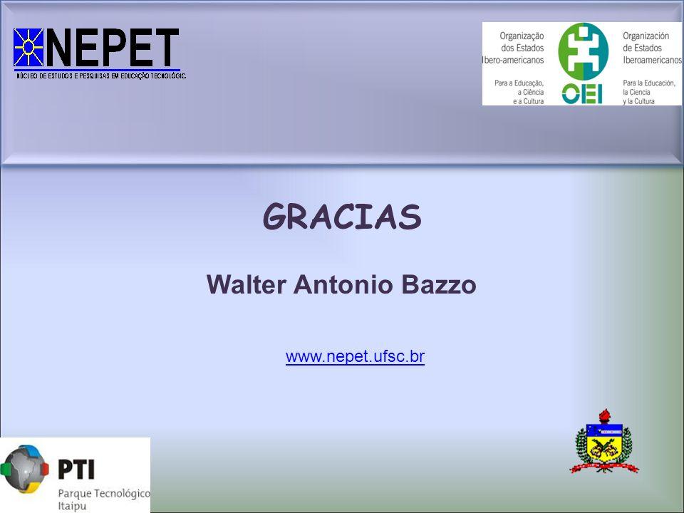 GRACIAS Walter Antonio Bazzo www.nepet.ufsc.br