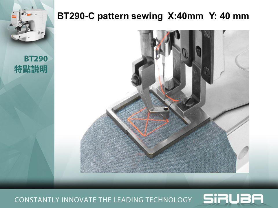 BT290-C pattern sewing X:40mm Y: 40 mm