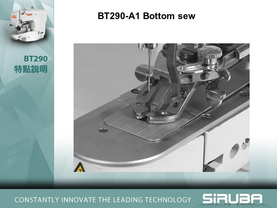 BT290-A1 Bottom sew