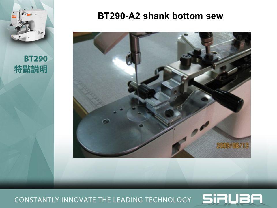 BT290-A2 shank bottom sew