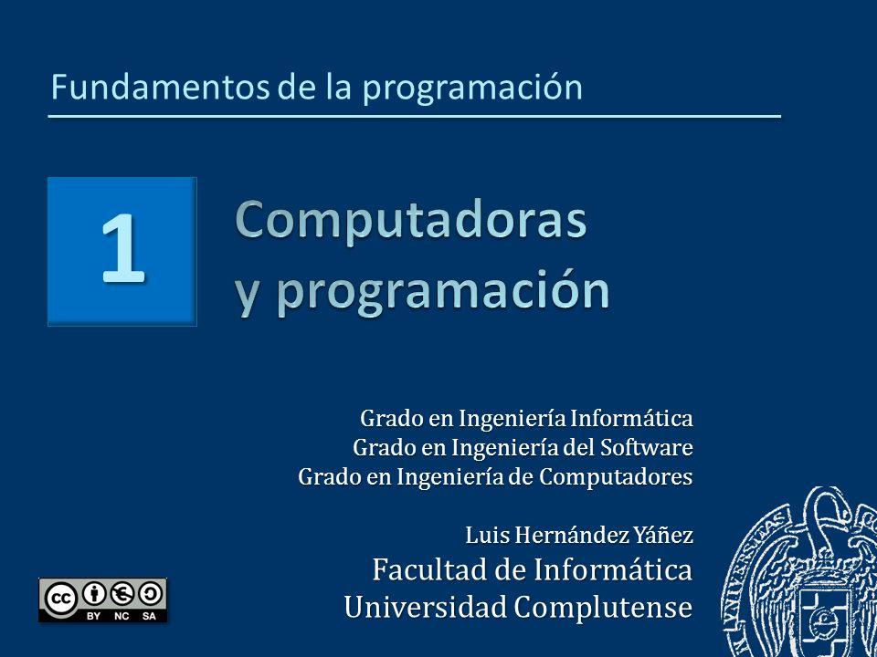 Grado en Ingeniería Informática Grado en Ingeniería del Software Grado en Ingeniería de Computadores Luis Hernández Yáñez Facultad de Informática Univ