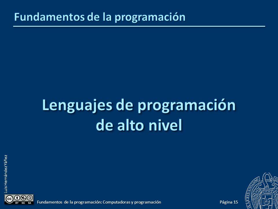 Luis Hernández Yáñez Página 15 Fundamentos de la programación: Computadoras y programación