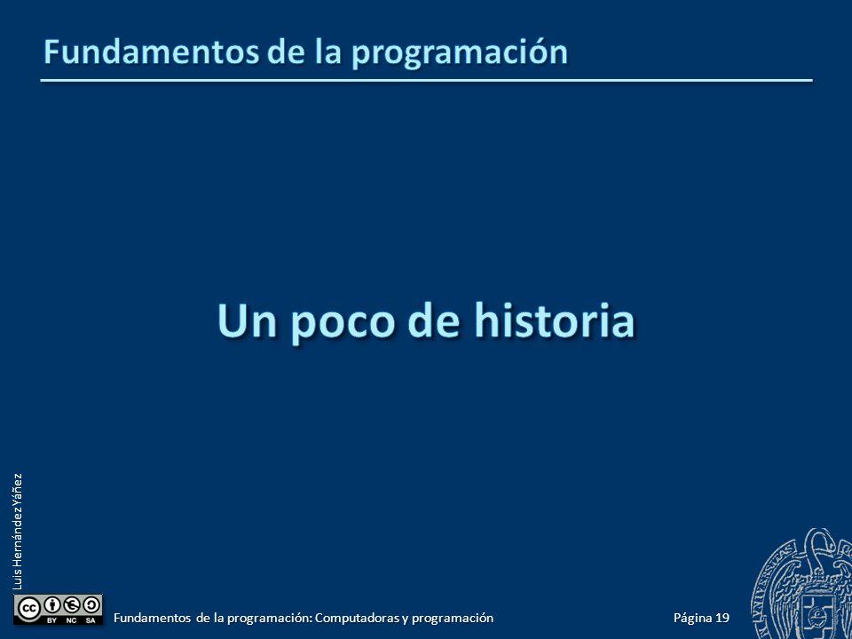 Luis Hernández Yáñez Página 19 Fundamentos de la programación: Computadoras y programación