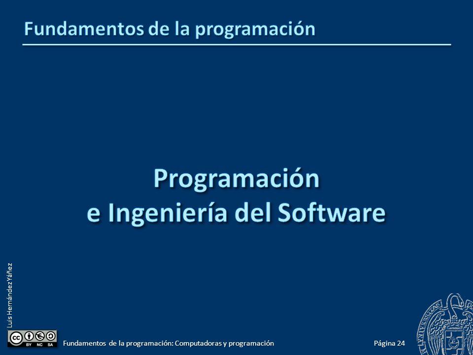 Luis Hernández Yáñez Página 24 Fundamentos de la programación: Computadoras y programación