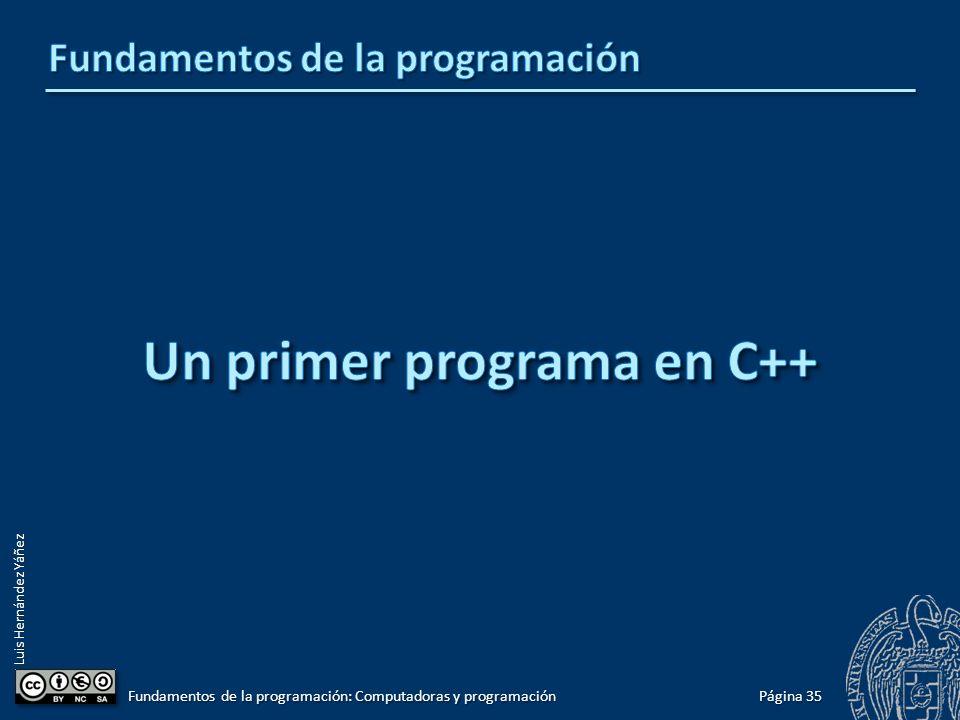 Luis Hernández Yáñez Página 35 Fundamentos de la programación: Computadoras y programación