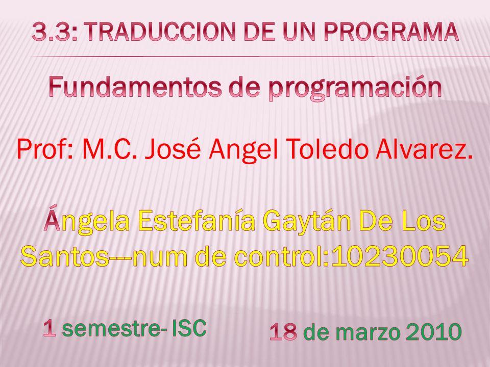 Prof: M.C. José Angel Toledo Alvarez.