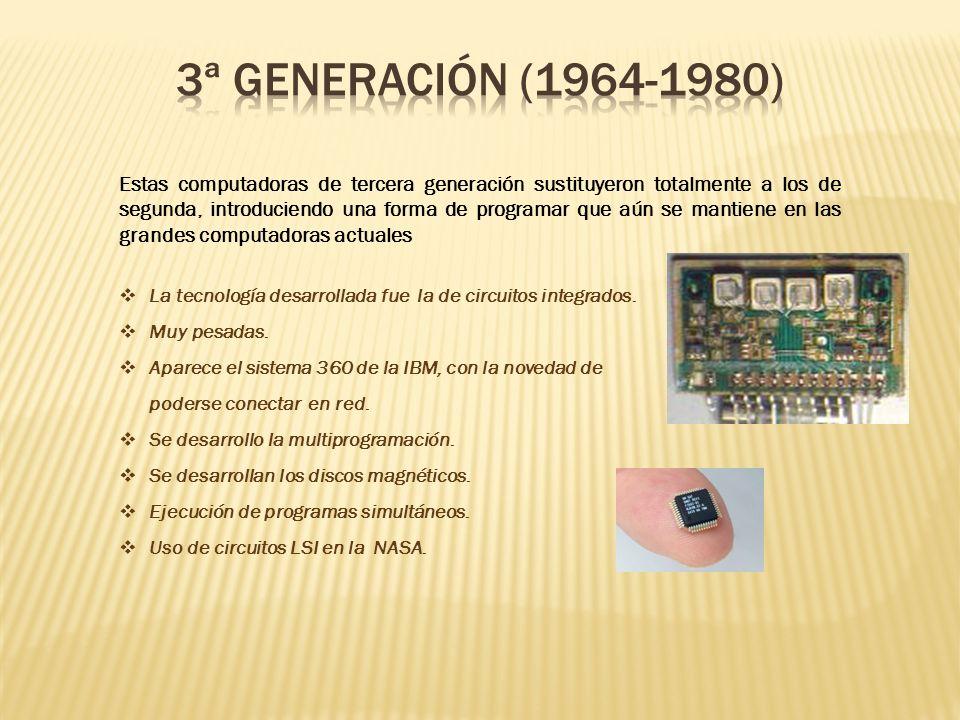 Estas computadoras de tercera generación sustituyeron totalmente a los de segunda, introduciendo una forma de programar que aún se mantiene en las gra
