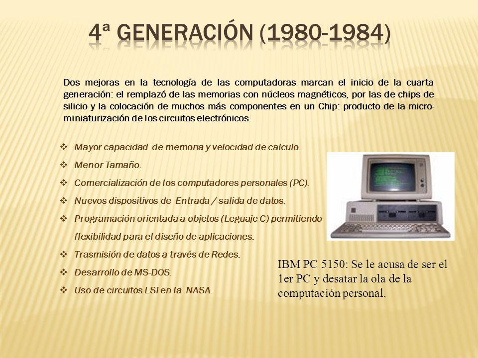 Dos mejoras en la tecnología de las computadoras marcan el inicio de la cuarta generación: el remplazó de las memorias con núcleos magnéticos, por las