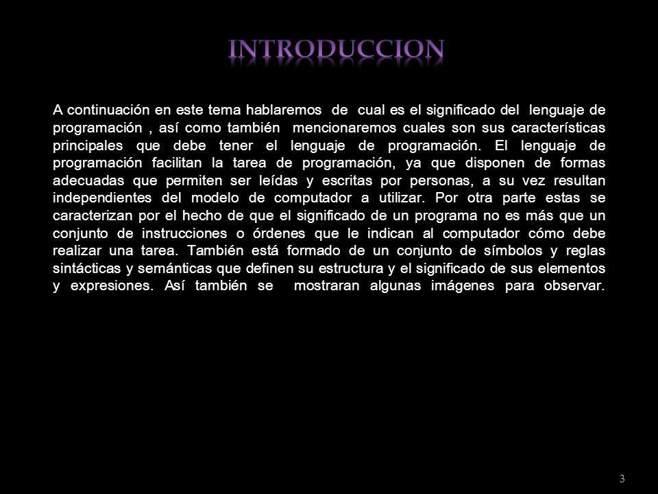 A continuación en este tema hablaremos de cual es el significado del lenguaje de programación, así como también mencionaremos cuales son sus caracterí