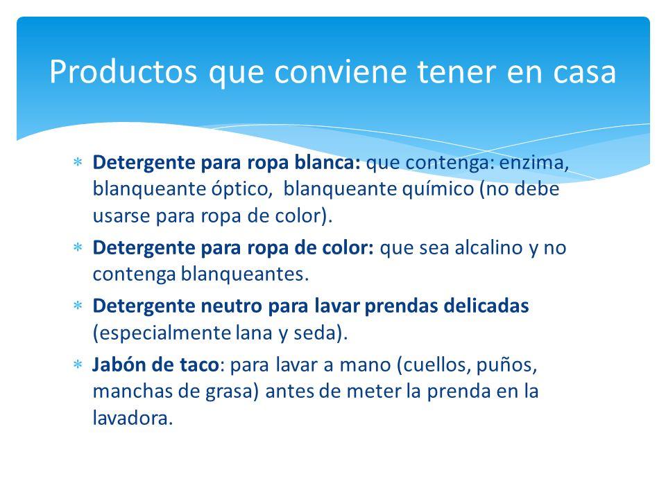 Detergente para ropa blanca: que contenga: enzima, blanqueante óptico, blanqueante químico (no debe usarse para ropa de color).