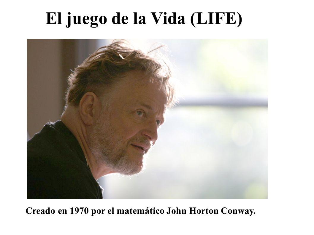 El juego de la Vida (LIFE) Creado en 1970 por el matemático John Horton Conway.