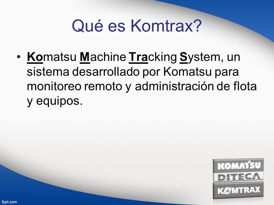 Qué es Komtrax? Komatsu Machine Tracking System, un sistema desarrollado por Komatsu para monitoreo remoto y administración de flota y equipos.