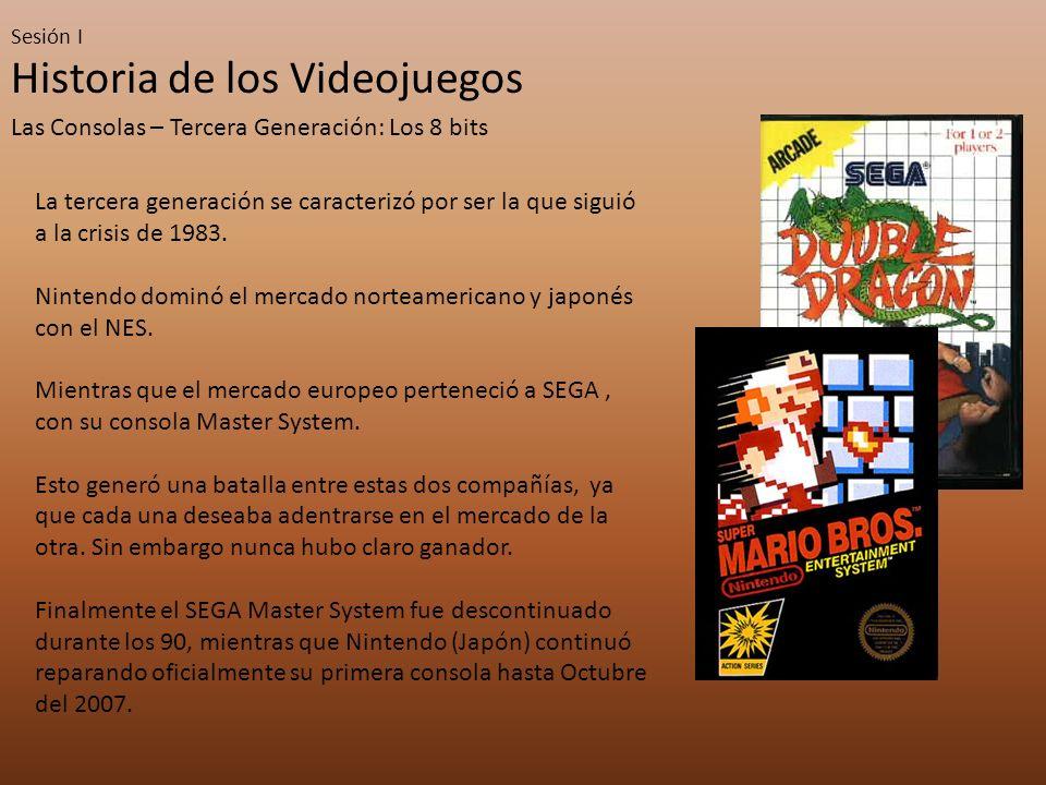 Sesión I Historia de los Videojuegos Las Consolas – Tercera Generación: Los 8 bits La tercera generación se caracterizó por ser la que siguió a la cri