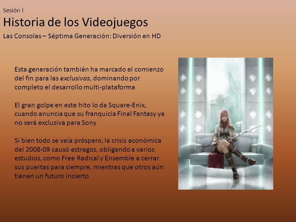 Sesión I Historia de los Videojuegos Las Consolas – Séptima Generación: Diversión en HD Esta generación también ha marcado el comienzo del fin para la