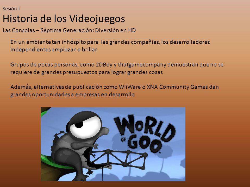 Sesión I Historia de los Videojuegos Las Consolas – Séptima Generación: Diversión en HD En un ambiente tan inhóspito para las grandes compañías, los d