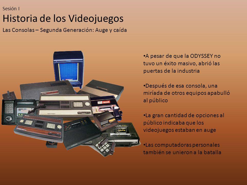 Sesión I Historia de los Videojuegos Las Consolas – Segunda Generación: Auge y caída A pesar de que la ODYSSEY no tuvo un éxito masivo, abrió las puer