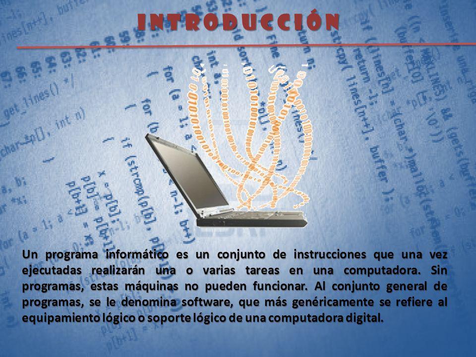 I n t r o d u c c i ó n Un programa informático es un conjunto de instrucciones que una vez ejecutadas realizarán una o varias tareas en una computado
