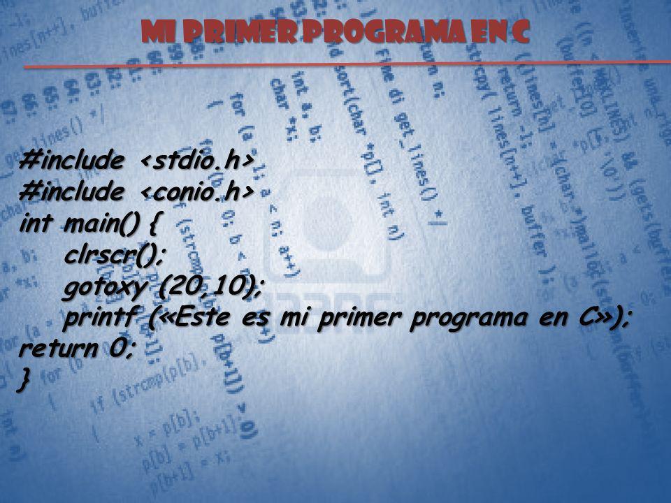 MI PRIMER PROGRAMA EN C #include #include int main() { clrscr(); clrscr(); gotoxy (20,10); gotoxy (20,10); printf («Este es mi primer programa en C»);
