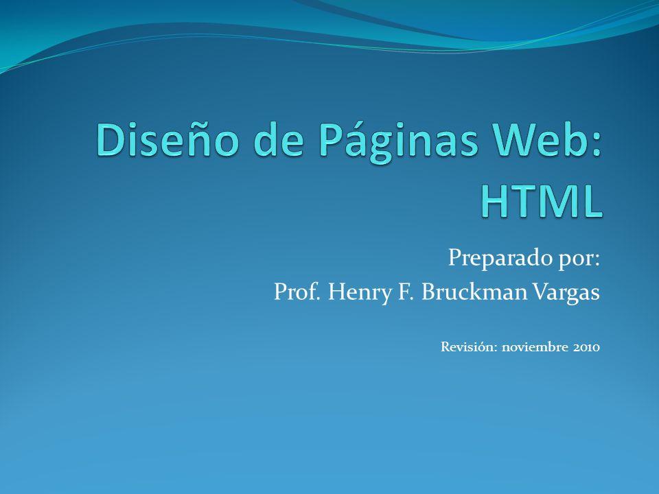 Preparado por: Prof. Henry F. Bruckman Vargas Revisión: noviembre 2010